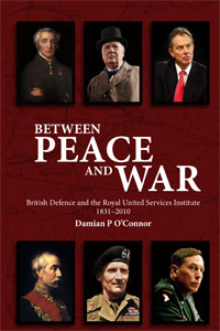 Between Peace and War: A history of RUSI